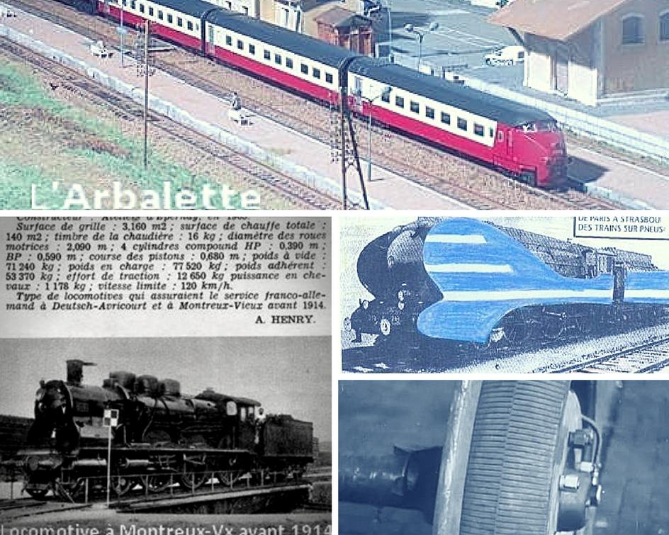 L'Arbalette Paris- Zurich, le train sur pneu Paris Strasbourg et la première locomotive circulant avant 1914 à Montreux-Vieux